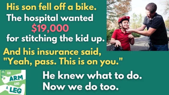 """Text: His son fell off a bike. The hospital wanted $19,000 for stitiching the kid up. And his insurance said, """"Yeah, pass. This is on you."""" He knew what to do. now we do too."""