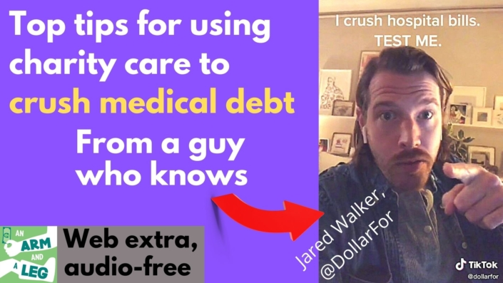 """Image of Jared Walker with caption """"I crush medical bills. Try me."""" Additional text: """"Top tips for using charity care to crush medical debt. From a guy who knows. Jared Walker @DollarFor. Web extra. No audio here. Still awesome"""""""
